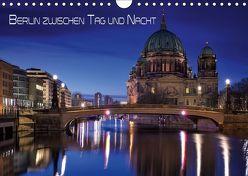 Berlin zwischen Tag und Nacht (Wandkalender 2018 DIN A4 quer) von Klepper,  Marcus