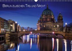 Berlin zwischen Tag und Nacht (Wandkalender 2019 DIN A3 quer) von Klepper,  Marcus