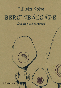 BerlinBallade von Nolte,  Anja, Nolte,  Wilhelm