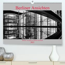 Berliner Ansichten in Schwarz und Weiß (Premium, hochwertiger DIN A2 Wandkalender 2021, Kunstdruck in Hochglanz) von Klesse,  Andreas