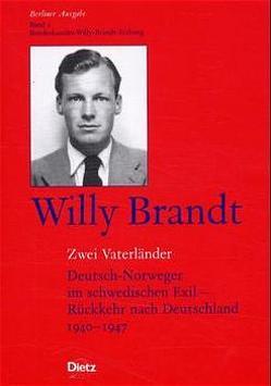 Berliner Ausgabe / Zwei Vaterländer von Brandt,  Willy, Grebing,  Helga, Lorenz,  Einhart, Schöllgen,  Gregor, Winkler,  Heinrich A