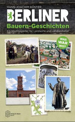 Berliner Bauern-Geschichten von Köster,  Hans-Joachim