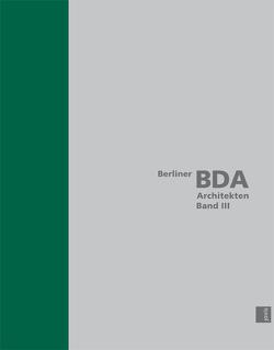 Berliner BDA Architekten Band III von Bund Deutscher Architekten BDA Berlin