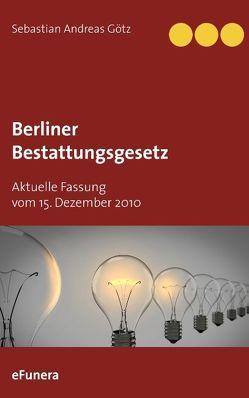 Berliner Bestattungsgesetz von Götz,  Sebastian Andreas