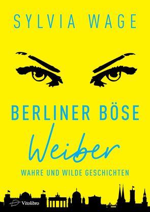 Berliner Böse Weiber von Sylvia,  Wage