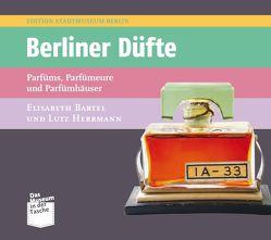 Berliner Düfte von Bartel,  Elisabeth, Herrmann,  Lutz, Mothes ,  Christian