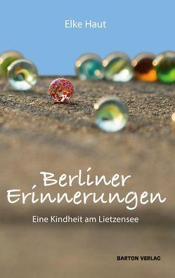 Berliner Erinnerungen. Eine Kindheit am Lietzensee von Haut,  Elke