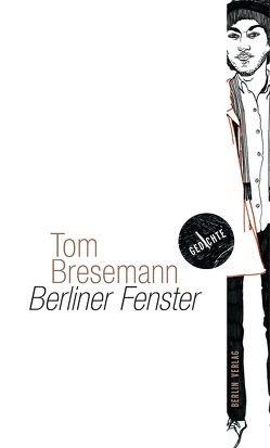 Berliner Fenster von Bresemann,  Tom