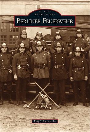 Berliner Feuerwehr von Schmiedecke,  Ralf