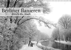 Berliner flanieren – durch die Stadt (Wandkalender 2019 DIN A3 quer) von bild Axel Springer Syndication GmbH,  ullstein