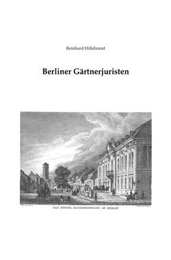 Berliner Gärtnerjuristen von Hillebrand,  Reinhard