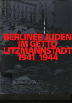 Berliner Juden im Getto Litzmannstadt 1941-1944 von Loose,  Ingo, Lutz,  Thomas