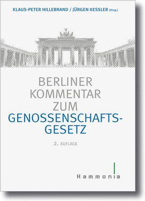 Berliner Kommentar zum Genossenschaftsgesetz von Hillebrand,  Klaus-Peter, Keßler,  Jürgen