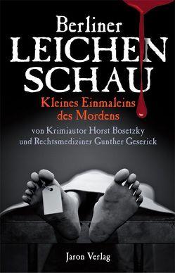Berliner Leichenschau von Bosetzky,  Horst, Geserick,  Gunther
