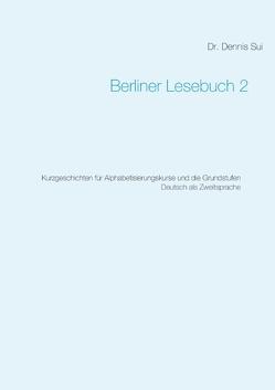 Berliner Lesebuch 2 von Sui,  Dennis