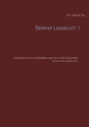 Berliner Lesebuch von Sui,  Dennis