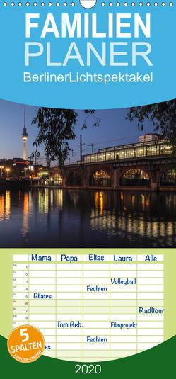 Berliner Lichtspektakel 2020 – Familienplaner hoch (Wandkalender 2020 , 21 cm x 45 cm, hoch) von Hilscher,  Sven