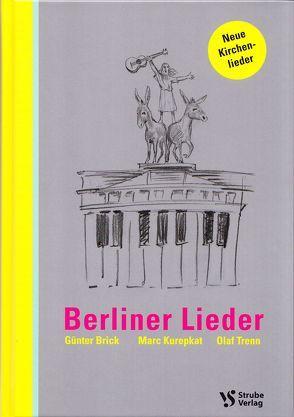 Berliner Lieder von Brick,  Günter, Kurepkat,  Marc, Trenn,  Olaf