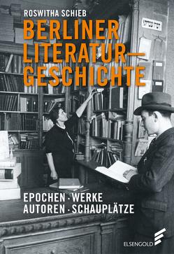 Berliner Literaturgeschichte von Schieb,  Roswitha