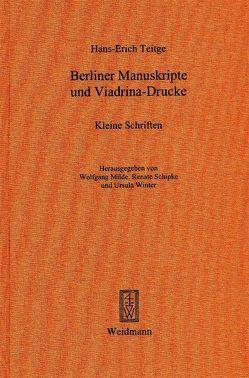 Berliner Manuskripte und Viadrina-Drucke von Milde,  Wolfgang, Schipke,  Renate, Teitge,  Hans E, Winter,  Ursula