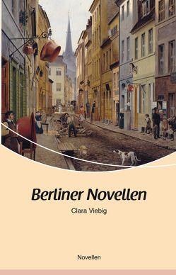 Berliner Novellen von Viebig,  Clara