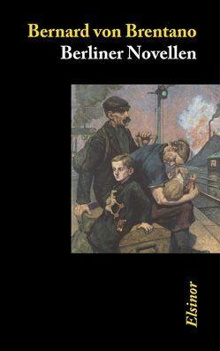 Berliner Novellen von Brentano,  Bernard von