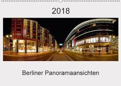 Berliner Panoramaansichten 2018 (Wandkalender 2018 DIN A2 quer) von manne-schwendler-durchblick