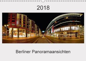 Berliner Panoramaansichten 2018 (Wandkalender 2018 DIN A3 quer) von manne-schwendler-durchblick