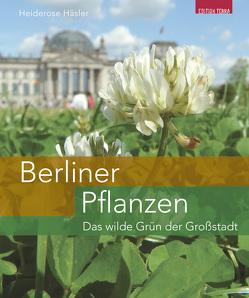 Berliner Pflanzen. von Häsler,  Heiderose