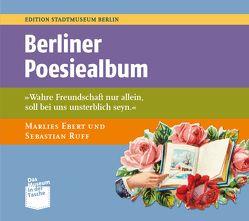 Berliner Poesiealben von Ebert,  Marlies, Nentwig,  Franziska, Ruff,  Sebastian