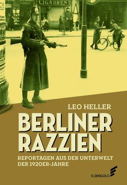 Berliner Razzien von Heller,  Leo