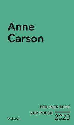 Berliner Rede zur Poesie 2020 von Carson,  Anne, Utler,  Anja