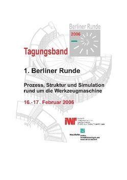 Berliner Runde 2006 – Prozess, Struktur und Simulation rund um die Werkzeugmaschine von Duchstein,  Bernd, Marcks,  Philipp, Mense,  Carsten, Neumann,  Christian, Uhlmann,  Eckart