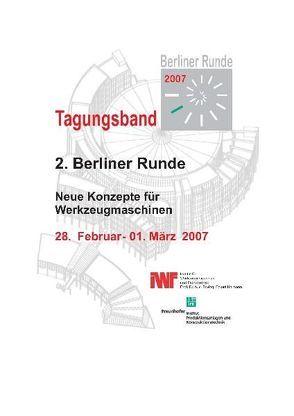 Berliner Runde 2007 – Neue Konzepte für Werkzeugmaschinen von Duchstein,  Bernd, Marcks,  Philipp, Mense,  Carsten, Rautenstrauch,  Anja, Uhlmann,  Eckart, Wittner,  Michael