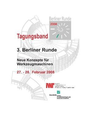 Berliner Runde 2008 – Neue Konzepte für Werkzeugmaschinen von Duchstein,  Bernd, Uhlmann,  Eckart