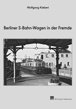 Berliner S-Bahn-Wagen in der Fremde von Kiebert,  Wolfgang