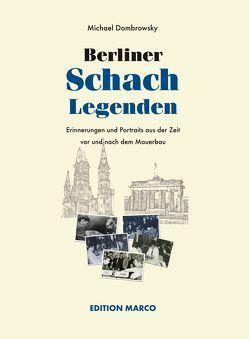 Berliner Schachlegenden von Dombrowsky,  Michael, Pfleger,  Dr. Helmut, Reefschlaeger,  Dr. Helmut
