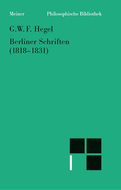 Berliner Schriften (1818-1831) von Hegel,  G W, Jaeschke,  Walter