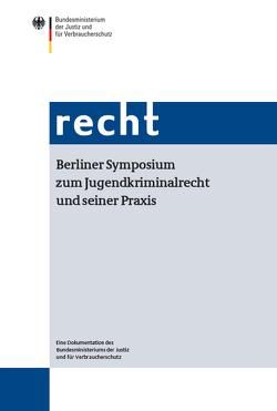 Berliner Symposium zum Jugendkriminalrecht und seiner Praxis