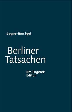 Berliner Tatsachen von Igel,  Jayne A