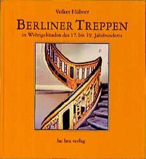 Berliner Treppen von Hübner,  Volker