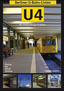 Berliner U-Bahn-Linien: U4 – Die Schöneberger U-Bahn von Seefeldt,  Alexander