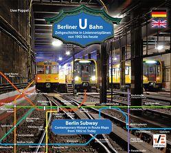 Berliner U-Bahn: Zeitgeschichte in Liniennetzplänen – von 1902 bis heute von Heller,  M., Poppel,  Uwe