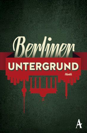 Berliner Untergrund von Werner,  Philipp