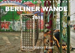 BERLINER WÄNDE (Tischkalender 2018 DIN A5 quer) von KOELL,  MARION