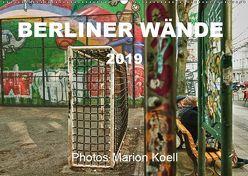 BERLINER WÄNDE (Wandkalender 2019 DIN A2 quer) von KOELL,  MARION