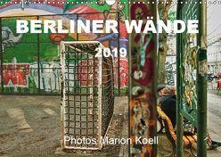 BERLINER WÄNDE (Wandkalender 2019 DIN A3 quer) von KOELL,  MARION