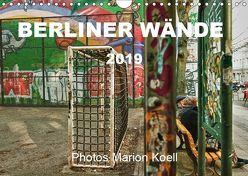 BERLINER WÄNDE (Wandkalender 2019 DIN A4 quer)