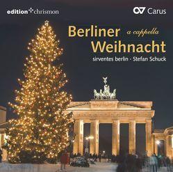 Berliner Weihnacht a cappella von Schuck,  Stefan