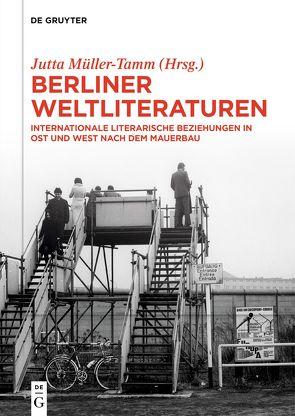 Berliner Weltliteraturen von Müller-Tamm,  Jutta